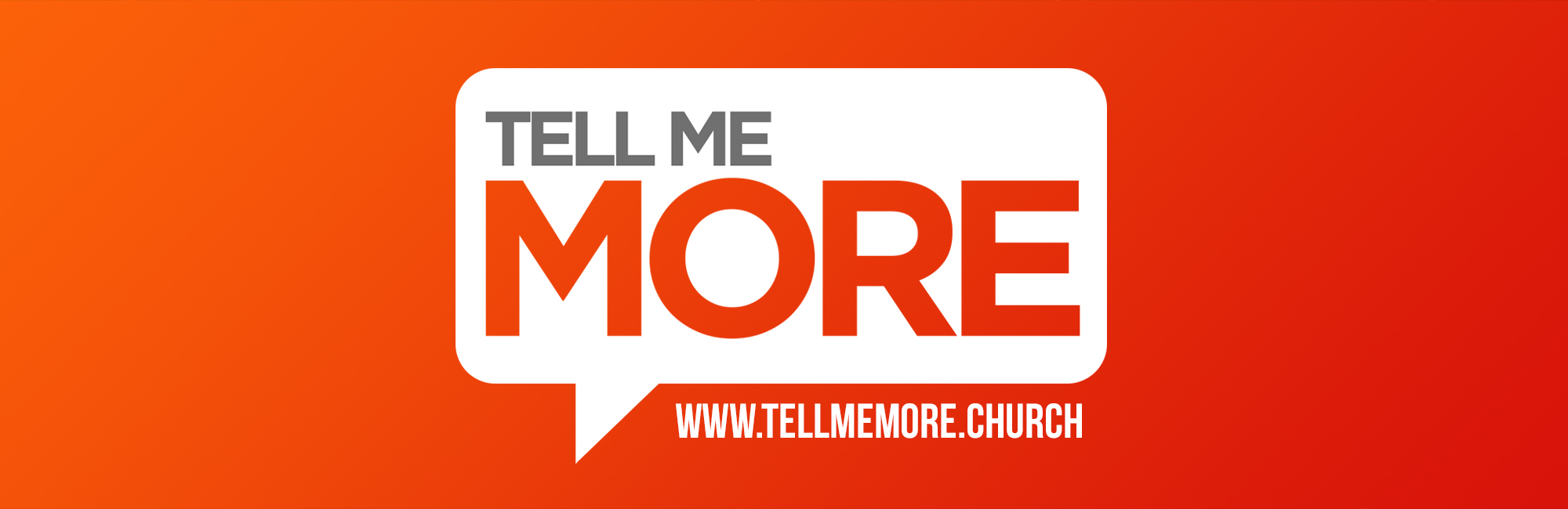 Tell Me More - Sermon Web Header