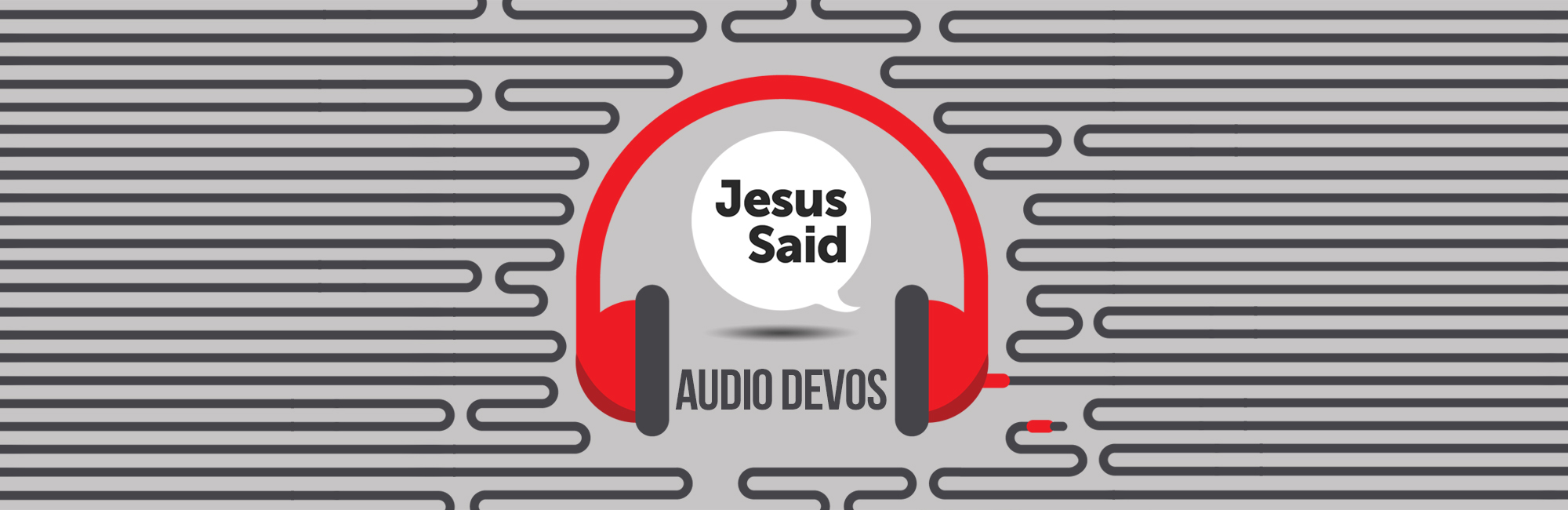Jesus Said - Audio Devos - Messages Header