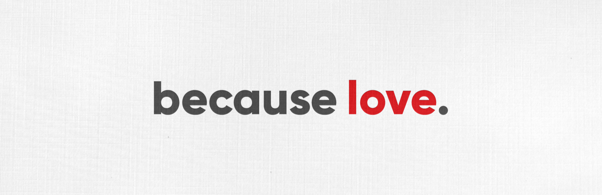 Because Love - Web - Message Header